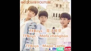 TFBOYS: 魔法城堡 Magic Castle (chinese pinyin english lyrics) (remake)