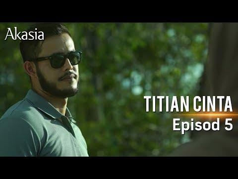 Akasia   Titian Cinta   Episode 5