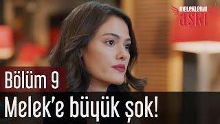 Meleklerin Aşkı 9. Bölüm - Melek'e Büyük Şok!