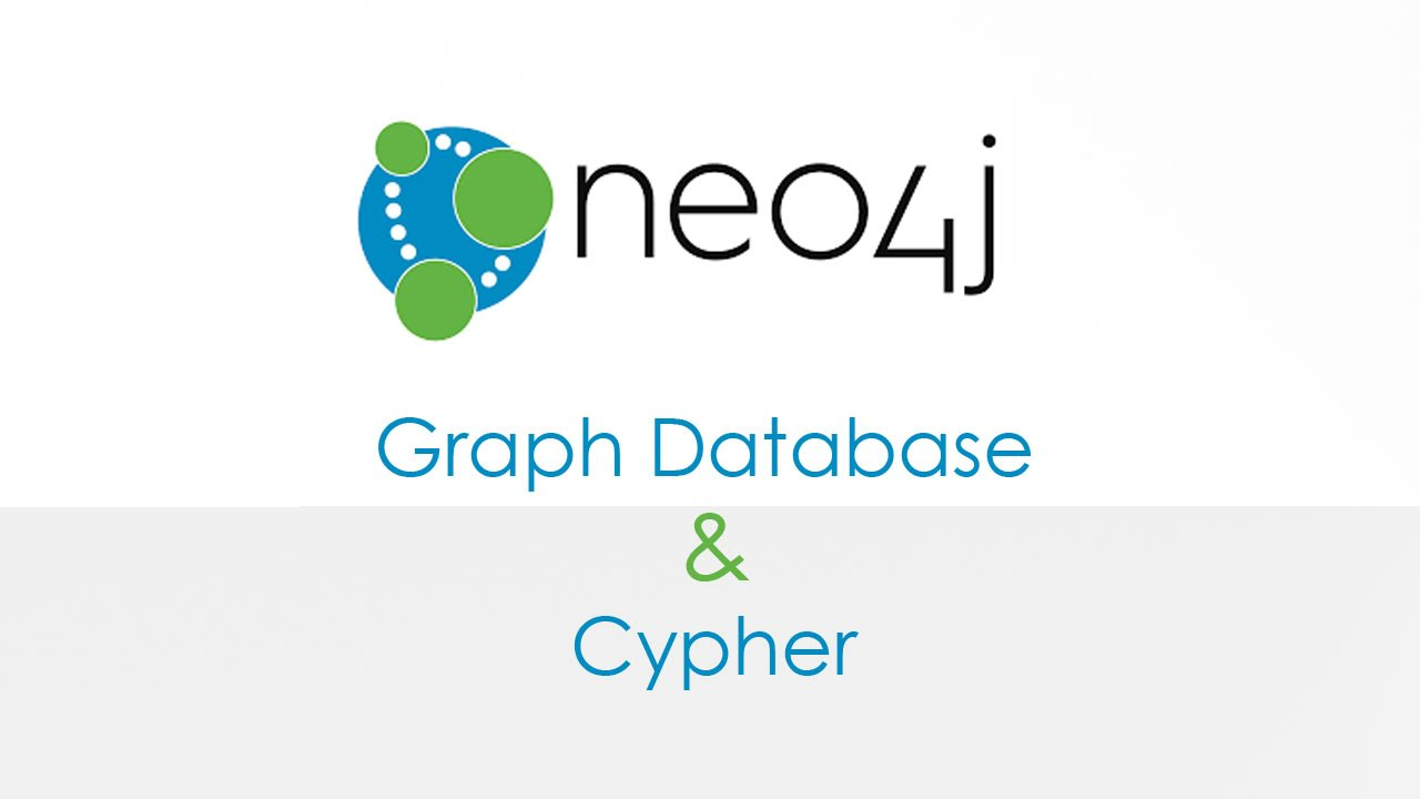 Neo4j Graph Database & Cypher