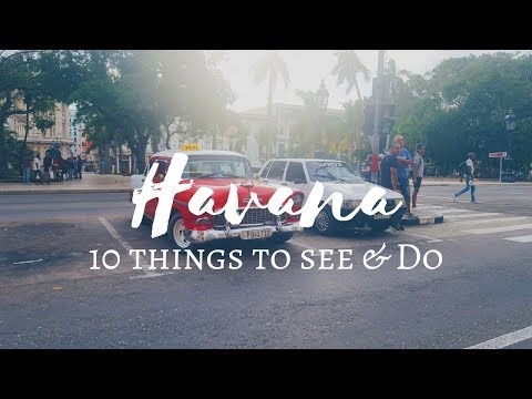 Cuba Travel Guide: 10 Things To See and Do in Havana