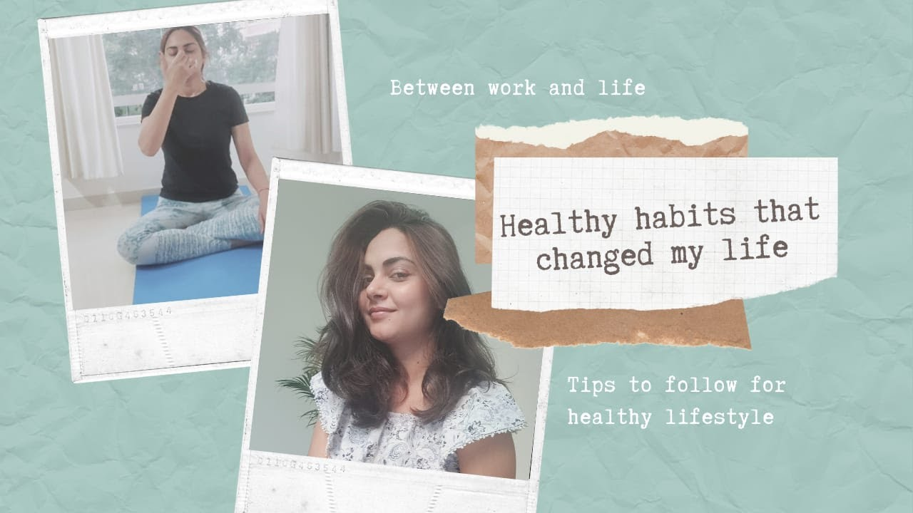 Healthy habits that changed my life in 2020 | Between work and life