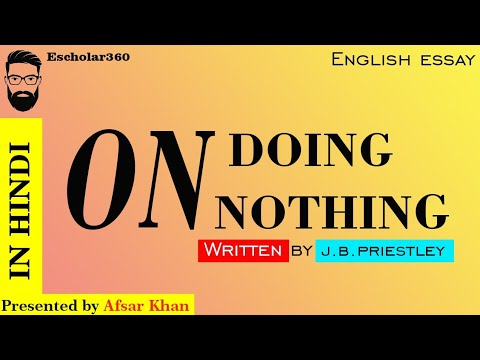Critical summary of the Essay On Doing Nothing by J. B. Priestley in Hindi