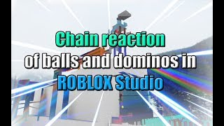 CHAIN REACTION of BALLS and DOMINOES in ROBLOX Studio