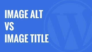 Image Alt Text vs Image Title in WordPress