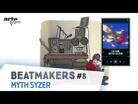 Youtube: Myth Syzer   Beatmakers (8/10) – ARTE Radio Podcast