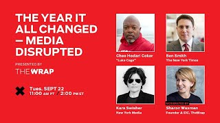 TheGrill  The Year It All Changed – Media Disrupted presented by TheWrap