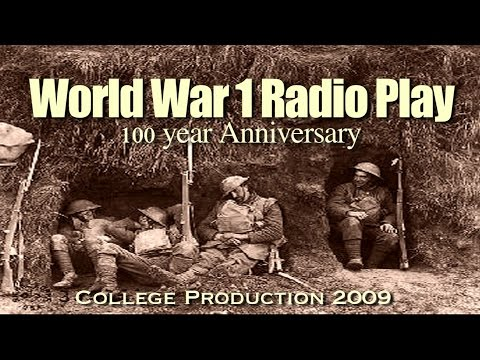World War 1 (100 year Anniversary Radio Play)
