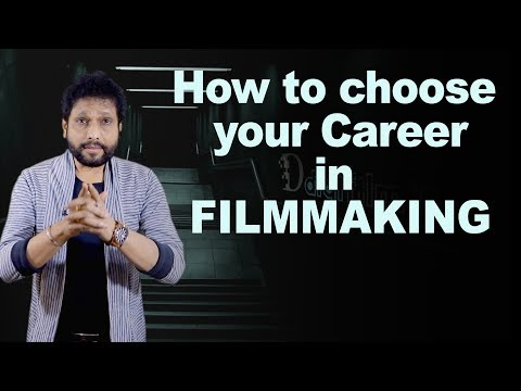 How to choose your Career in Filmmaking ?  By Samar K Mukherjee