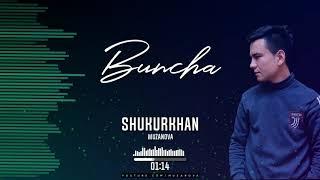 Shukurkhan - Buncha #rizanova #nevomusic #vodiyuz #muzanova #uydaqoling