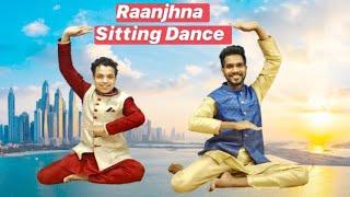 || Raanjhna hua || Sitting dance || Abhishek- Rahul ||