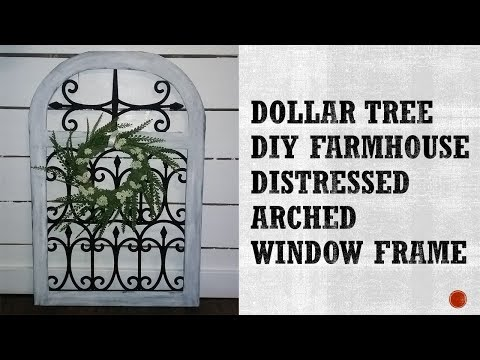 DOLLAR TREE DIY- Farmhouse Distressed Arch Windowframe