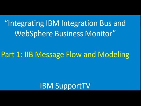 Integrating IBM IIB & WebSphere Business Monitor: Part 1: IIB Message Flow/Modeling