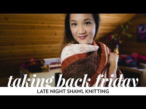 Late Night Shawl Knitting // Episode 44 // Taking Back Friday // a knitting vlog Mp3