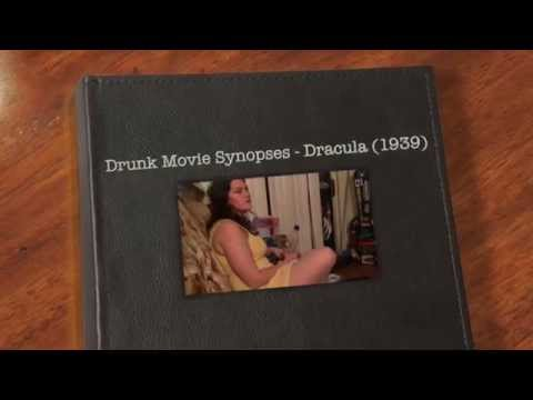 Drunk Movie Synopses Episode 1 - Dracula (1939) Trailer