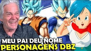 MEU PAI DANDO NOME A PERSONAGENS DE DRAGON BALL SUPER