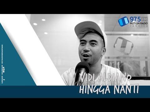 VIDI ALDIANO - HINGGA NANTI   LIVE AT MOTION FM 975