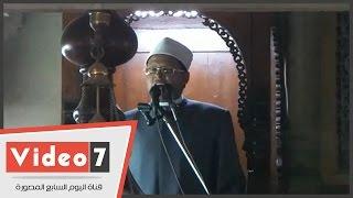بالفيديو..خطيب مسجد السيدة زينب يوجه الشكر لرئيس الحى و مأمور القسم