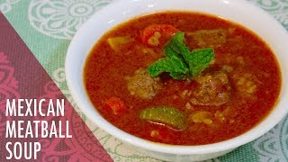 Mexican Meatball Soup Recipe. Tasty Delights.