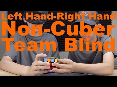3x3: Left Hand-Right Hand + Team Blind [Non-Cuber + 2 Cubers]