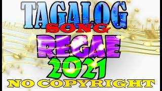 TAGALOG SONG REGAE COLECTION💥PINOY REGAE MUSIC 2021