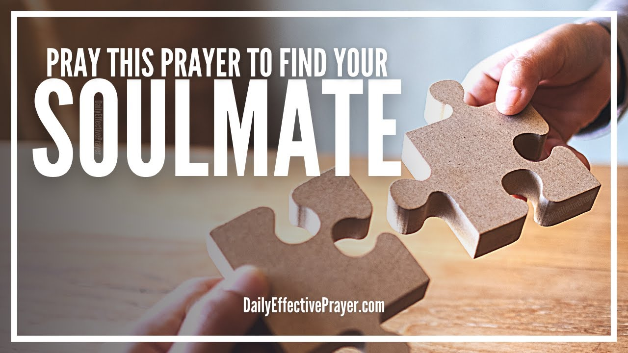 Prayer For Soulmate Prayers To Find Your Soulmate Youtube
