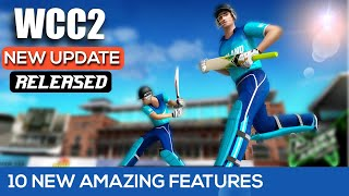 🔥 WCC2 New Update !! 10 New Amazing Features !