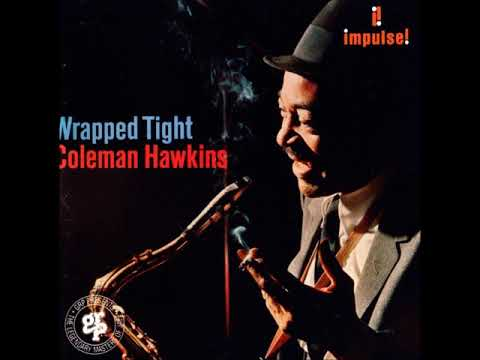 Coleman Hawkins ‎– Wrapped Tight ( Full Album )