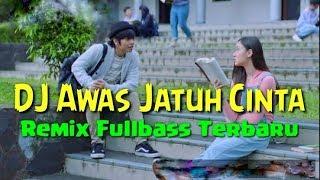 Download Dj Awas Jatuh Cinta - Armada Remix Terbaru