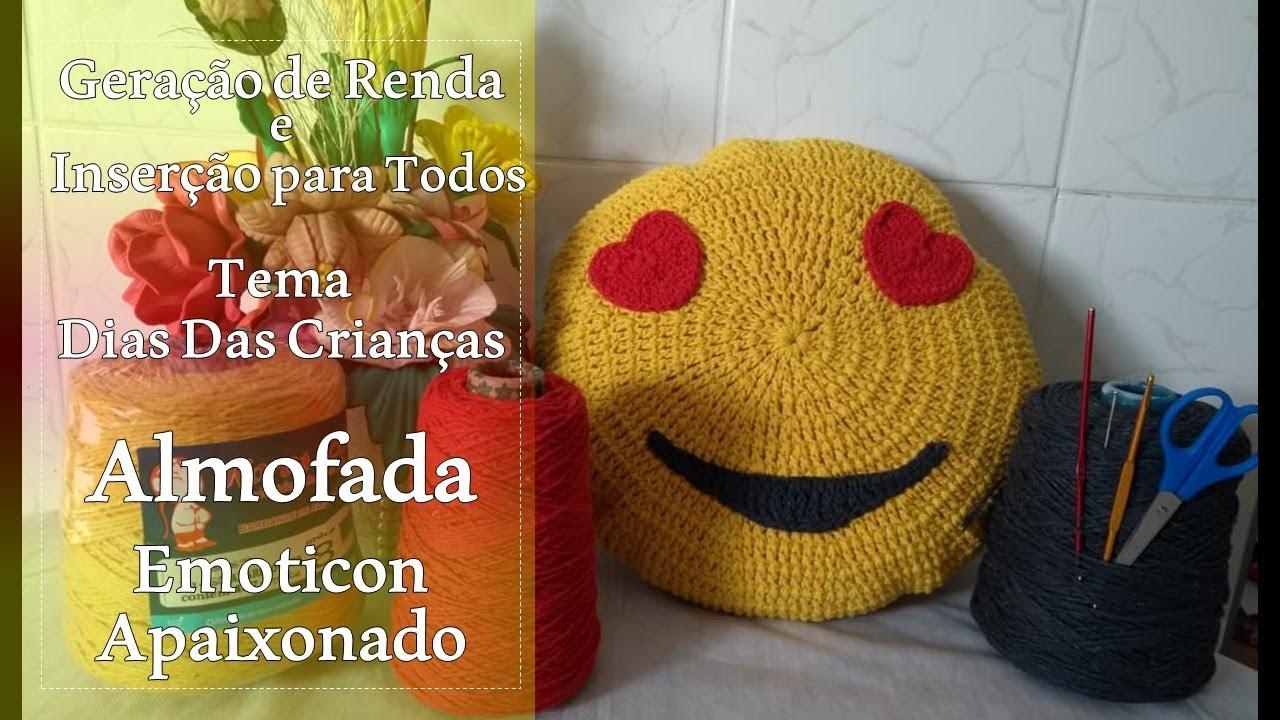 Geração de Renda - Crochê - Almofada Emoticon Apaixonado