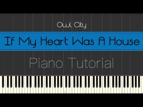 Owl City - If My Heart Was A House (Piano Tutorial)