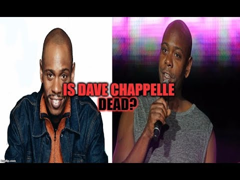 IS DAVE CHAPPELLE DEAD?