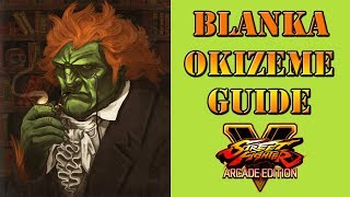 Street Fighter V: Arcade Edition - Blanka Okizeme/Wakeup guide