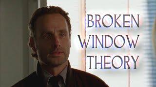 The Walking Dead || Broken Window Theory