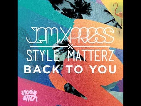 Jam Xpress & Style Matterz - Back To You (Original Mix)