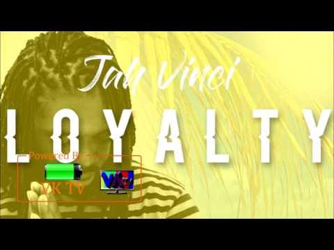 Jah Vinci - Loyalty [March 2017]