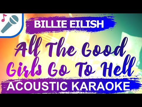 Billie Eilish - All The Good Girls Go To Hell - Karaoke Instrumental (Acoustic)