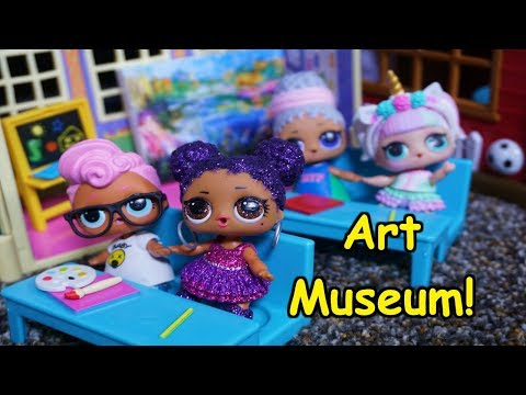 LOL SURPRISE DOLLS Go On A Field Trip To An Art Museum!
