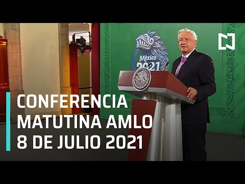 AMLO Conferencia Hoy / 8 de Julio 2021