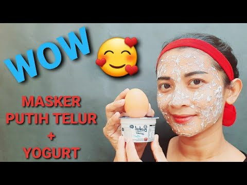 cara-membuat-wajah-glowing-dengan-masker-putih-telur-dan-yogurt-#maskerputihtelur-#maskeryogurt