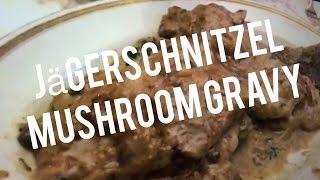 Jaeger Schnitzel Jägerschnitzel Veal Pork Recipe W Chanterelle Gravy