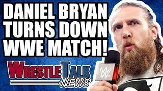 Daniel Bryan TURNS DOWN WWE WrestleMania 34 Match! | WrestleTalk News Mar. 2018