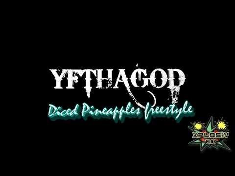 YFthagod - Diced Pineapples Freestyle
