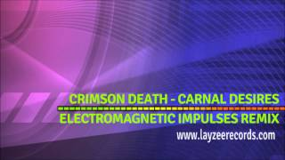 Video Crimson Death - Carnal Desires (Electromagnetic Impulses Remix) download MP3, 3GP, MP4, WEBM, AVI, FLV Oktober 2017