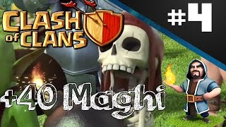 Clash of clans ITA ep4 | ATTACCO +40 Maghi