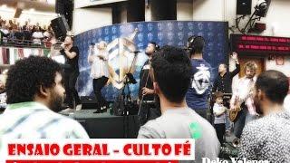 """Culto Fé - Ensaio Geral CD """"Crer Para Ver"""" - André Valadão - 08/09/15"""