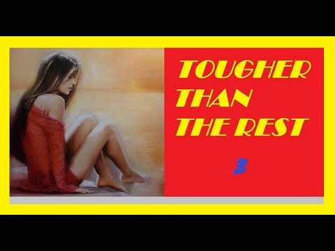 TOUGHER THAN THE REST - songs 3