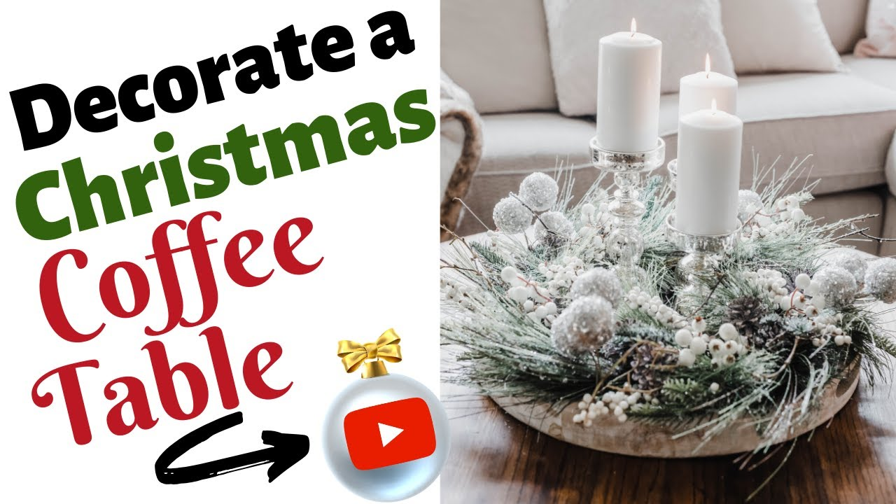 How To Decorate A Coffee Table For Christmas Buffie S Home Decorating