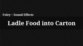 Ladle Food into Carton / Sound Effect(, 2014-12-13T15:56:31.000Z)