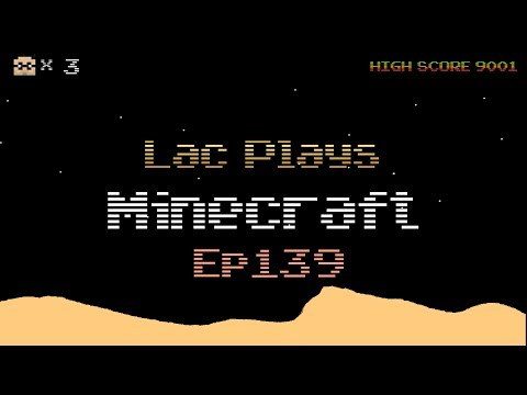 Lac Plays Minecraft Ep 139 Laying the Keel